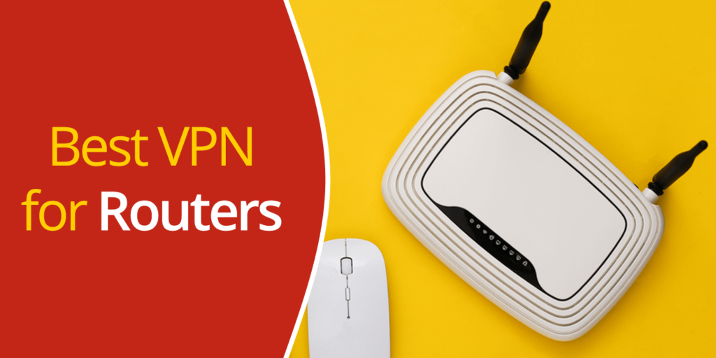 Best VPN for Routers